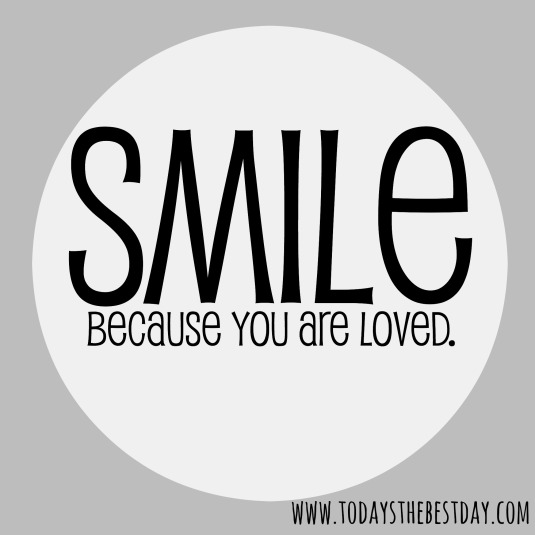 Smile-Because-You-Are-Loved