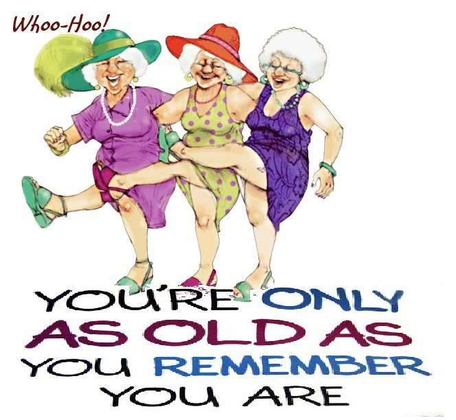 You re only as old as you feel