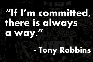 if-im-committed-there-is-always-a-way-tony-robbins.